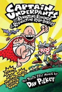 Captain Underpants and the Revolting Revenge of the Radioactive RoboBoxers