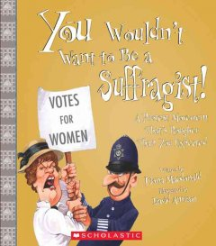 You Wouldn't Want to be a Suffragist