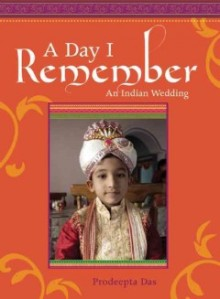 A Day I Remember: An Indian Wedding