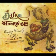 Creepy Crawly Love by Duke Otherwise