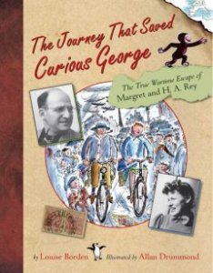The Journey that Saved Curious George: The True Wartime Escape f Margaret and H.A. Rey