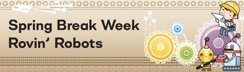 Spring-Break-Week-Robots-sm